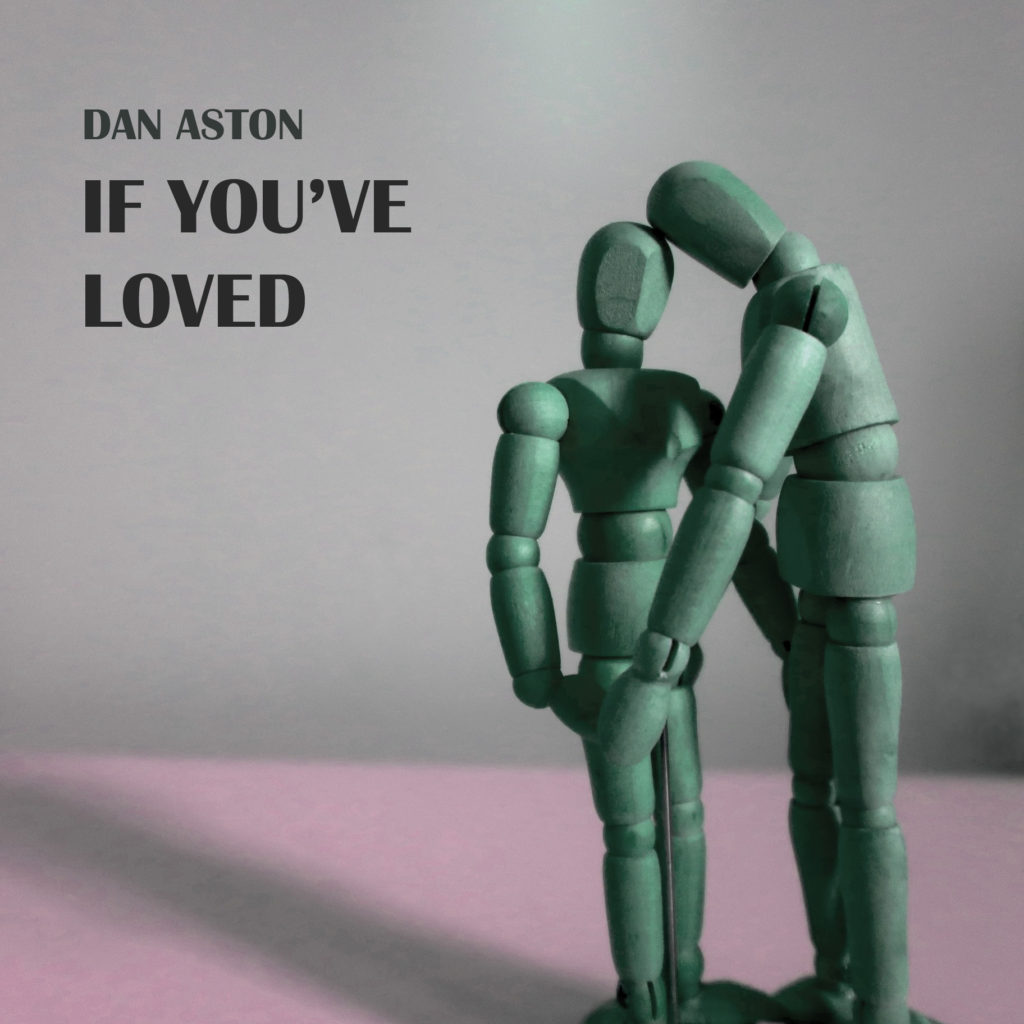 dan-aston-if-youve-loved